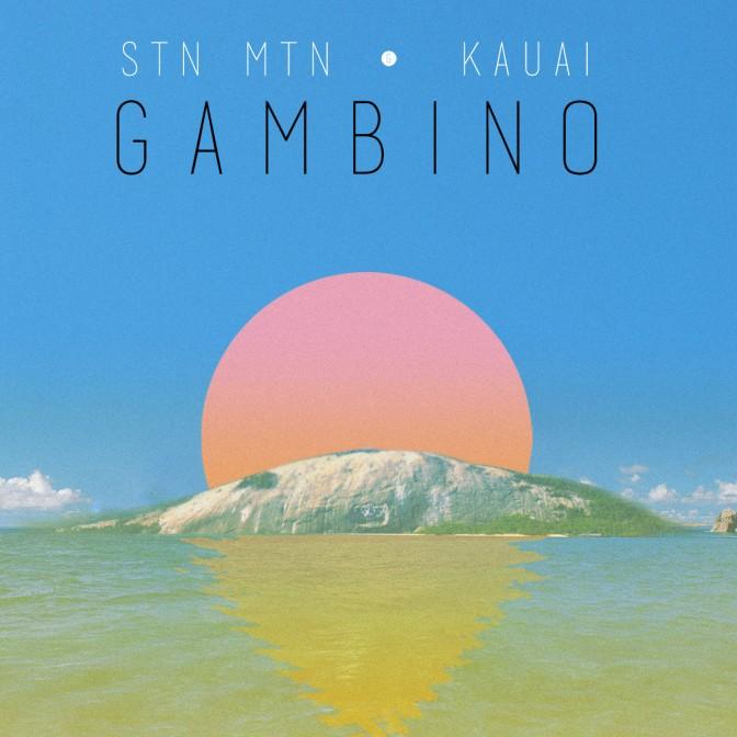 Childish Gambino / STN MTN/Kauai
