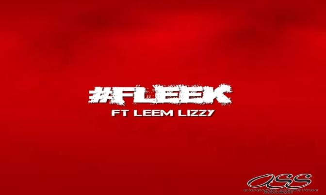 OSS Presents: #newmusicmondays Week 9 #Fleek ft Leem Lizzy